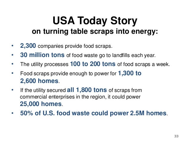 USA Today Story on turning table scraps into energy: • 2,300 companies provide food scraps. • 30 million tons of food wast...