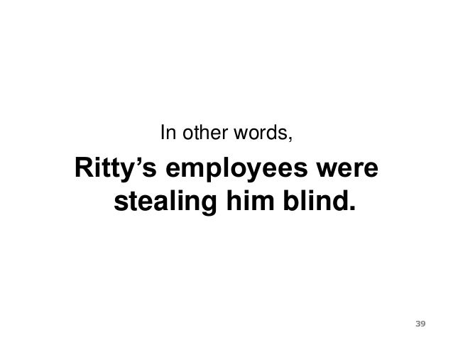 In other words, Ritty's employees were stealing him blind. 39