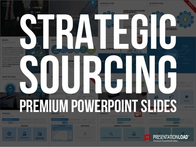PREMIUM POWERPOINT SLIDES Sourcing Strategic