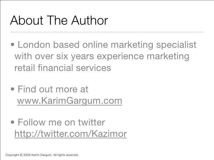 About The Author    • London based online marketing specialist     with over six years experience marketing     retail fina...