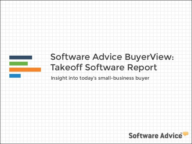 Software Advice BuyerView: Takeoff Software Report Insight into today's small-business buyer