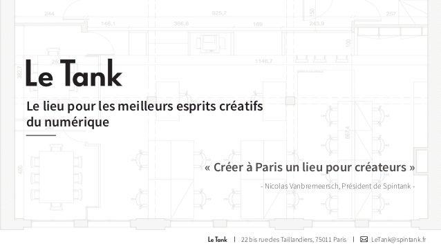 Le lieu pour les meilleurs esprits créatifs  du numérique  « Créer à Paris un lieu pour créateurs »  - Nicolas Vanbremeers...