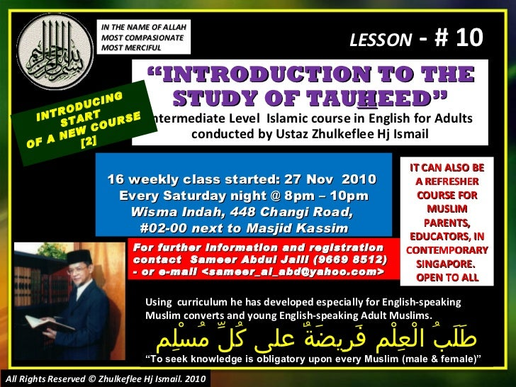 """ INTRODUCTION TO THE STUDY OF TAU H EED"" Intermediate Level  Islamic course in English for Adults conducted by Ustaz Zhul..."