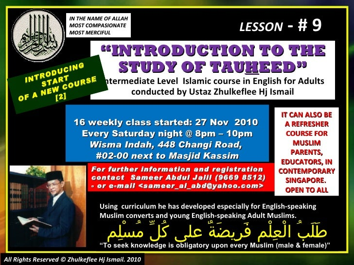 """"""" INTRODUCTION TO THE STUDY OF TAU H EED"""" Intermediate Level  Islamic course in English for Adults conducted by Ustaz Zhul..."""