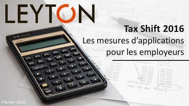 Février 2016 Tax Shift 2016 Les mesures d'applications pour les employeurs