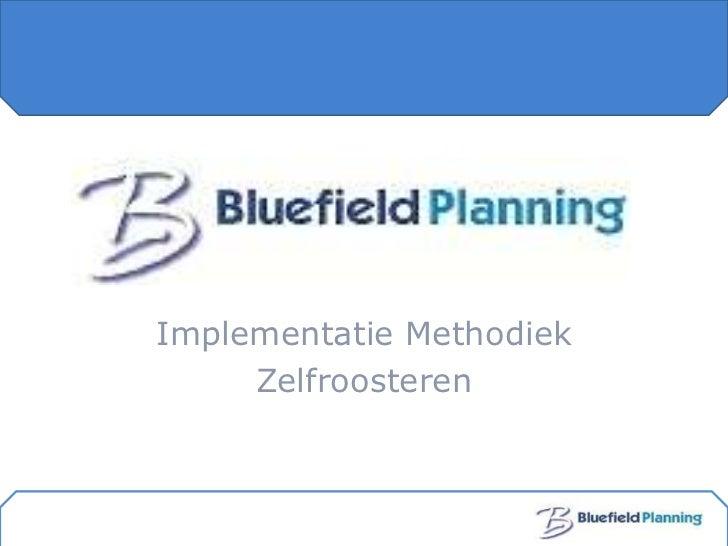 Implementatie Methodiek     Zelfroosteren