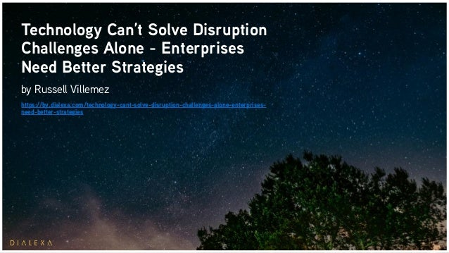 Technology Can't Solve Disruption Challenges Alone - Enterprises Need Better Strategies by Russell Villemez https://by.dia...