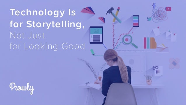 1/29 Technology Is for Storytelling, Not Just for Looking Good