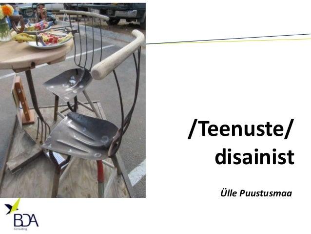/Teenuste/ disainist Ülle Puustusmaa