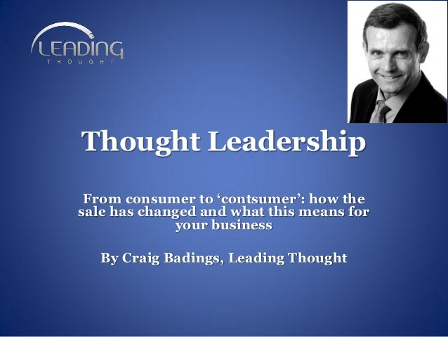 Thought Leadership From consumer to 'contsumer': how the sale has changed and what this means for your business By Craig B...