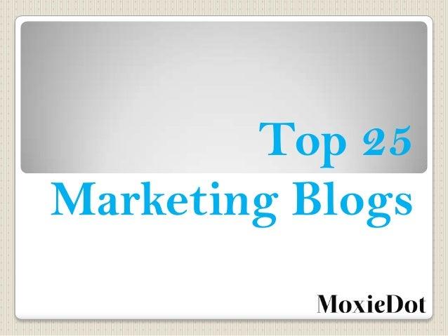 Top 25 Marketing Blogs