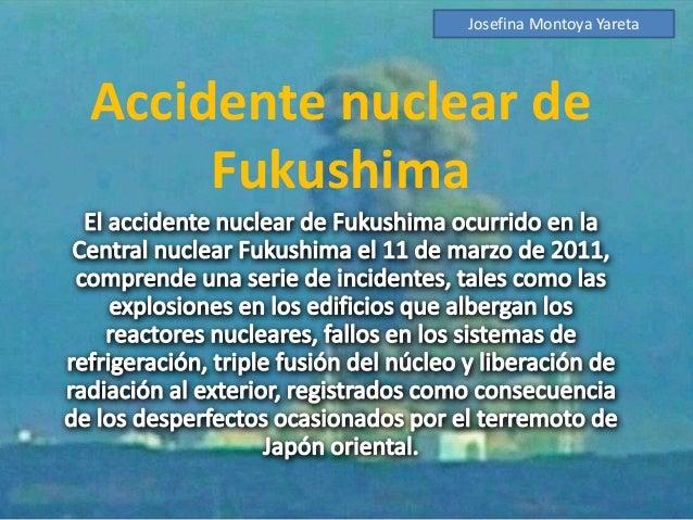 Accidente nuclear de Fukushima Josefina Montoya Yareta