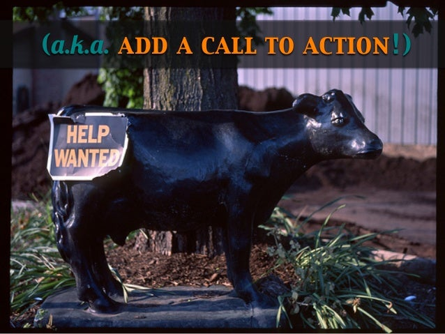 (a.k.a. add a call to action!)