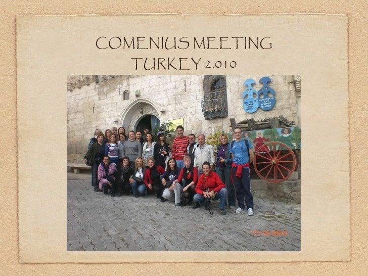 <ul><li>COMENIUS MEETING </li></ul><ul><li>TURKEY 2.010 </li></ul>