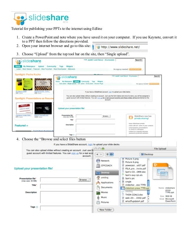 Tutorial for publishing your PPTs to the internet using Edline   1. Create a PowerPoint and note where you have saved it o...