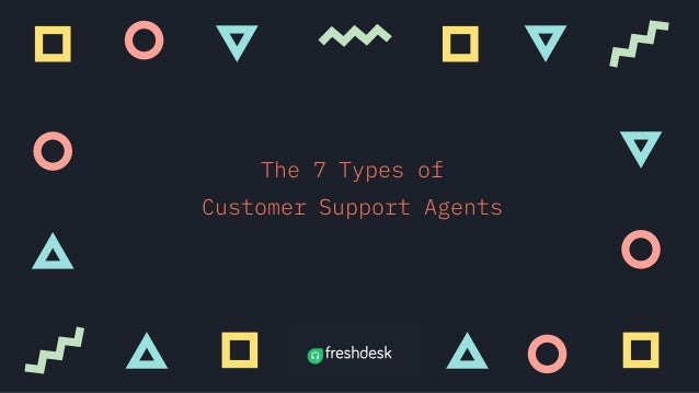 The 7 Types of Customer Support Agents