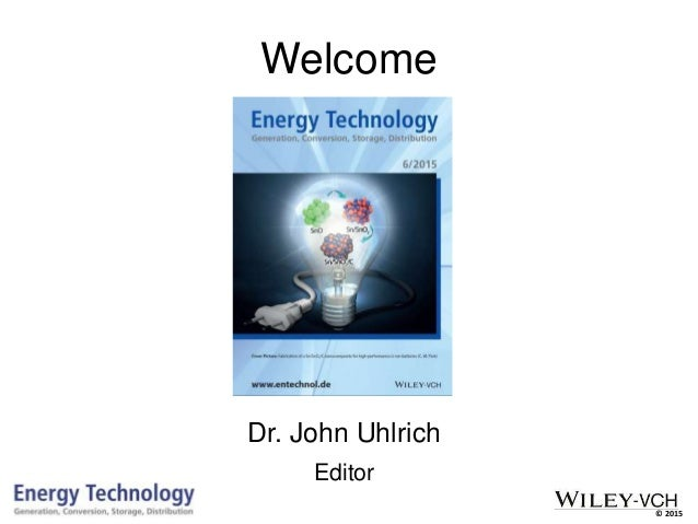 © 2015 Welcome Dr. John Uhlrich Editor