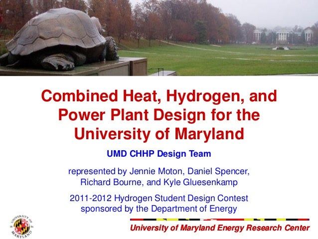 University of Maryland Energy Research CenterUniversity of Maryland Energy Research Center Combined Heat, Hydrogen, and Po...