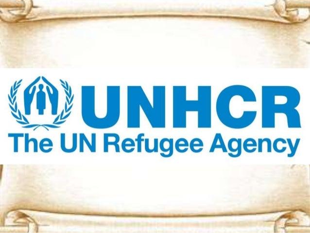 UNHCR adalah • United Nations High Commissioner for Refugees (UNHCR) adalah sebuah badan kemanusiaan Perserikatan BangsaBa...