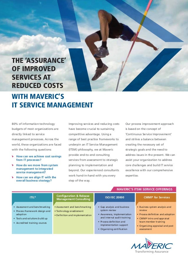 THE 'ASSURANCE' OF IMPROVED SERVICES AT REDUCED COSTS WITH MAVERIC'S IT SERVICE MANAGEMENT 80% of information technology b...