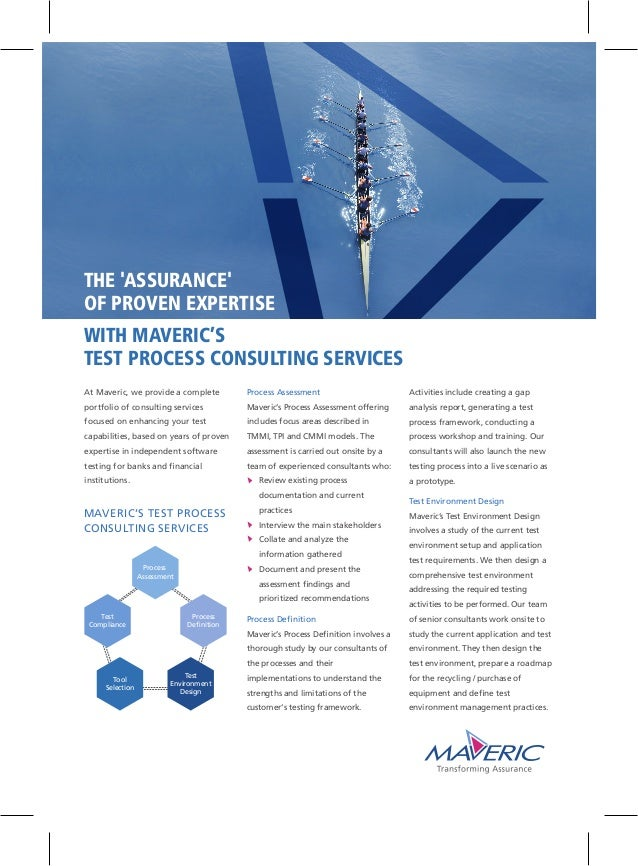 WITH MAVERIC'S TEST PROCESS CONSULTING SERVICES THE 'ASSURANCE' OF PROVEN EXPERTISE At Maveric, we provide a complete port...