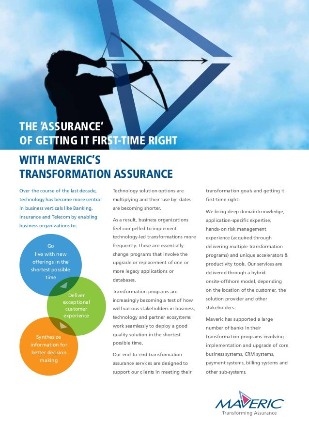 THE 'ASSURANCE' OF GETTING IT FIRST-TIME RIGHT WITH MAVERIC'S TRANSFORMATION ASSURANCE Technology solution options are mul...