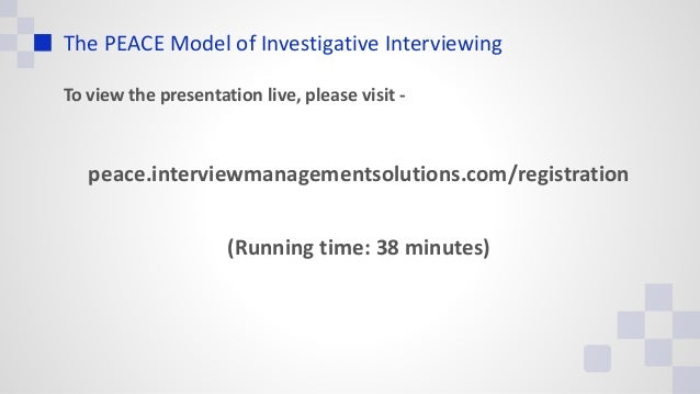 the peace investigative interviewing The investigative interviewing doctrine (doctrine) provides core guidance on investigative interviewing and the techniques designed to encourage victims, witnesses and suspects to give complete, accurate and reliable accounts.