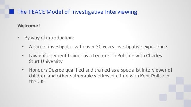 the peace investigative interviewing Buy investigative interviewing: the conversation management approach by   management technique which lies at the heart of the peace interviewing model.