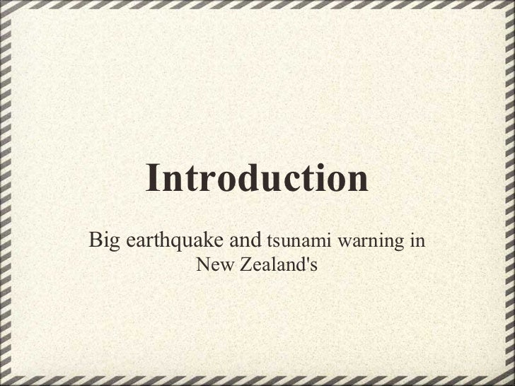 IntroductionBig earthquake and tsunami warning in           New Zealands
