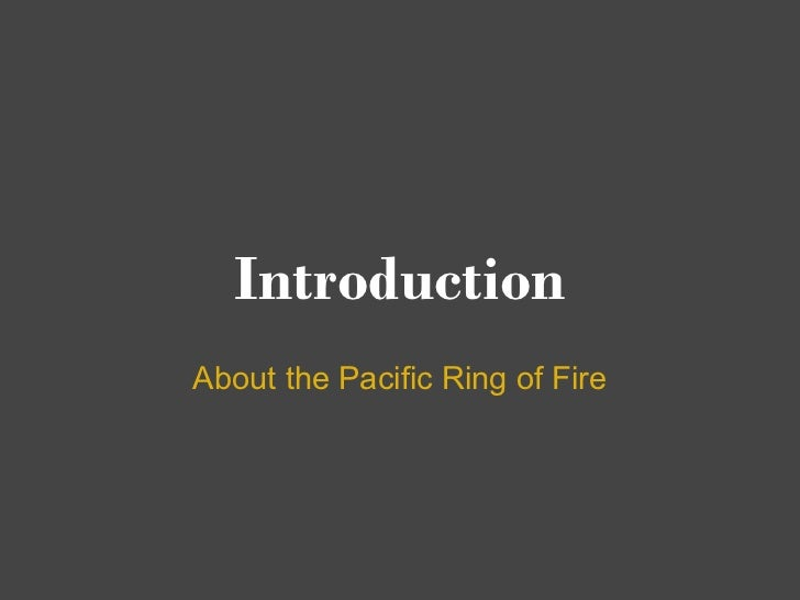 IntroductionAbout the Pacific Ring of Fire