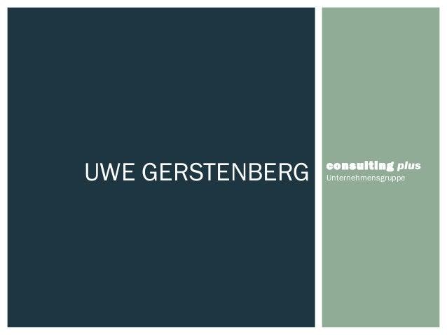 consulting plus UnternehmensgruppeUWE GERSTENBERG