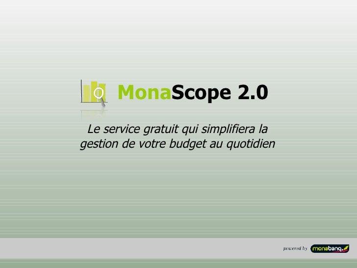 Le service gratuit qui simplifiera la gestion de votre budget au quotidien Mona Scope 2.0