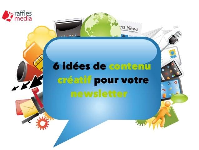 6 idées de contenu créatif pour votre newsletter