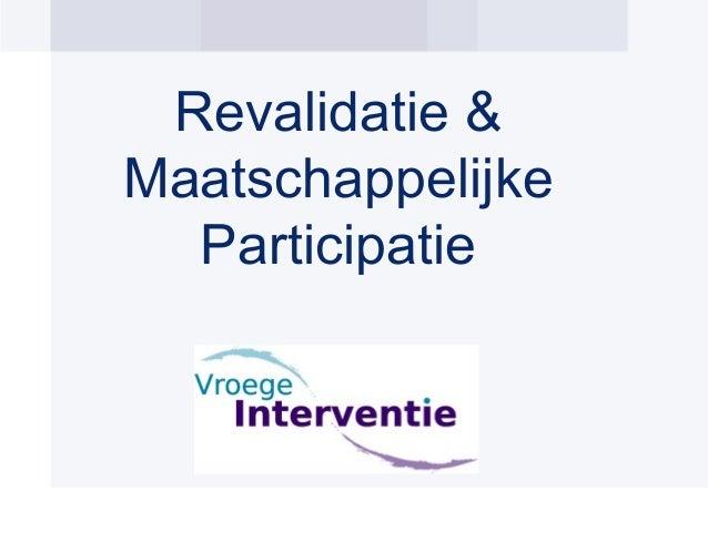 Revalidatie & Maatschappelijke Participatie