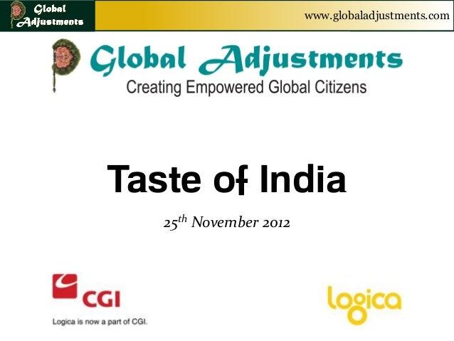 www.globaladjustments.comTaste of India   25th November 2012