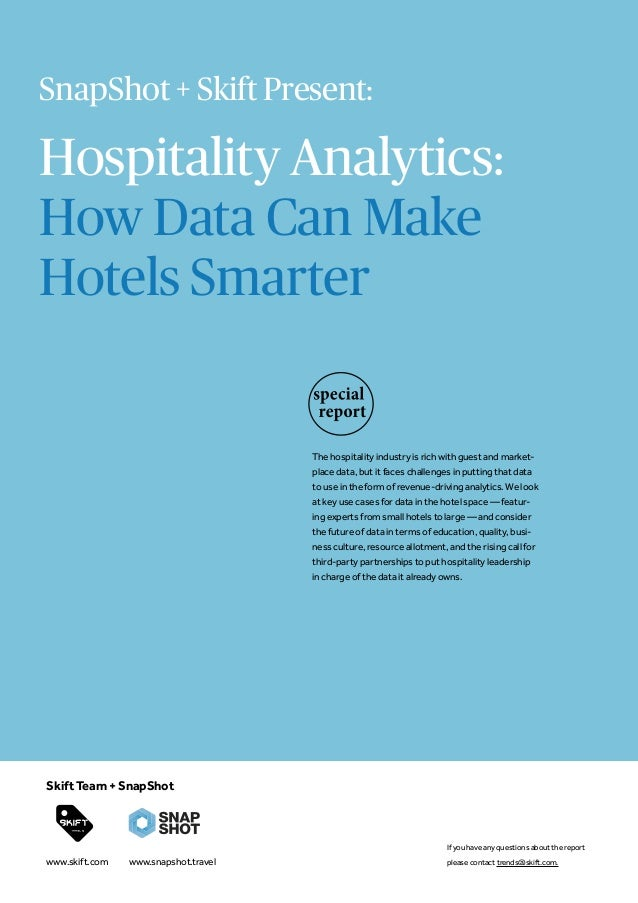 Hospitality Analytics: How Data Can Make Hotels Smarter The hospitality industry is rich with guest and market- place data...