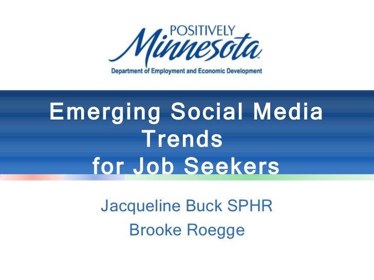 Emerging Social Media       Trends  for Job Seekers   Jacqueline Buck SPHR      Brooke Roegge