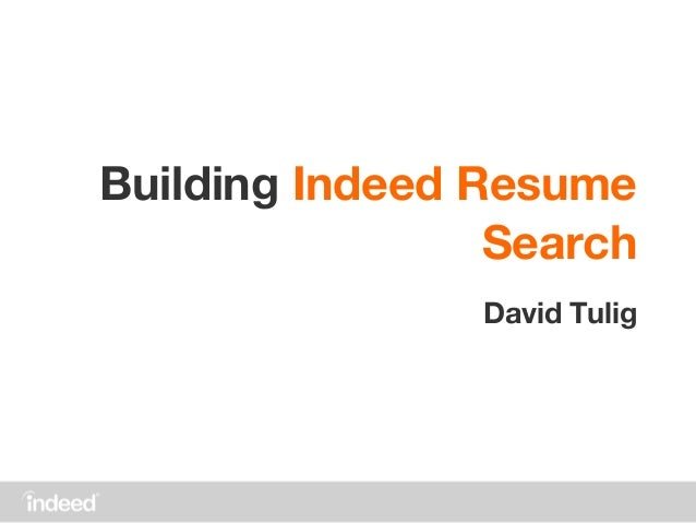 Building Indeed Resume Search David Tulig