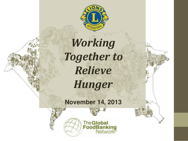 Working Together to Relieve Hunger November 14, 2013