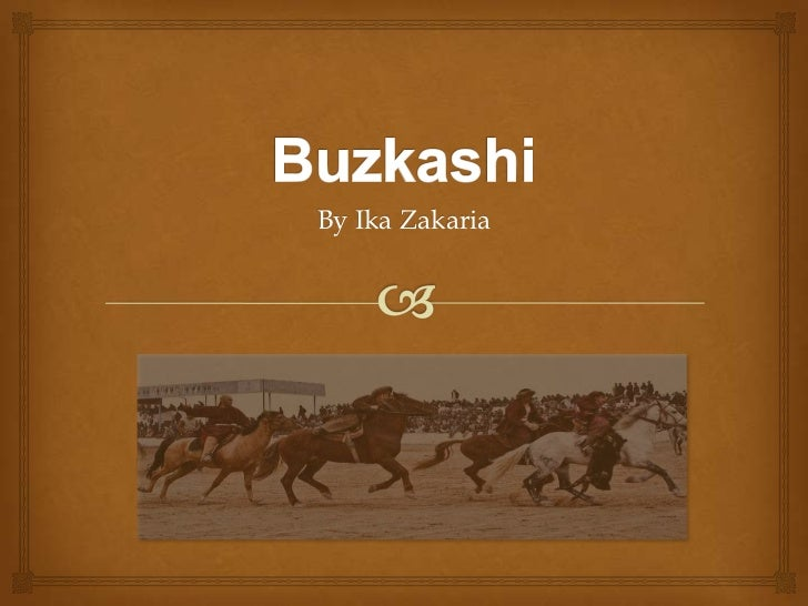 Buzkashi<br />By IkaZakaria<br />