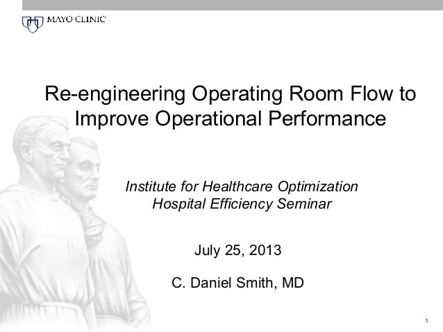 Re-engineering Operating Room Flow to Improve Operational Performance Institute for Healthcare Optimization Hospital Effic...