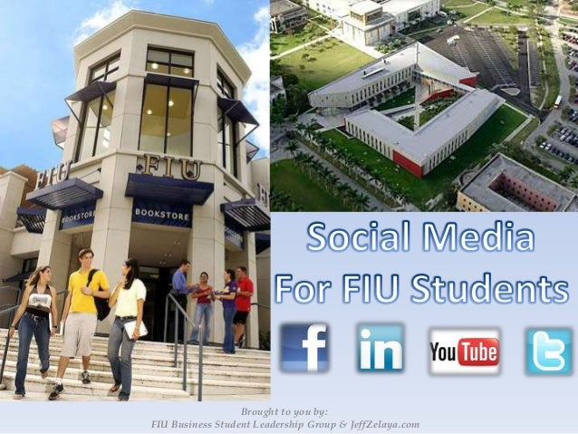 Brought to you by: FIU Business Student Leadership Group & JeffZelaya.com