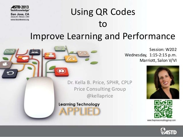 Using QR Codes               toImprove Learning and Performance                                             Session: W202 ...
