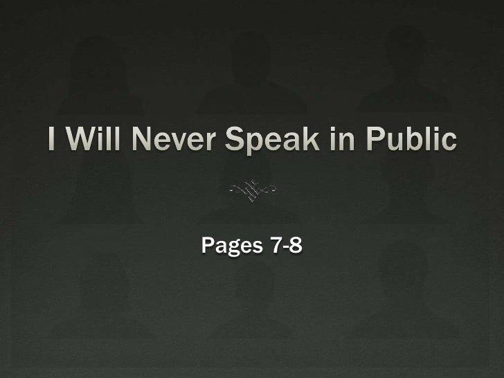I Will Never Speak in Public<br />Pages 7-8<br />