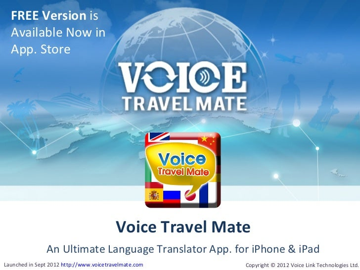 FREE Version is  Available Now in  App. Store                                         Voice Travel Mate               An U...