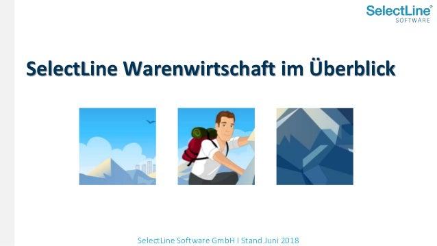 SelectLine Software GmbH I Stand Juni 2018 SelectLine Warenwirtschaft im Überblick