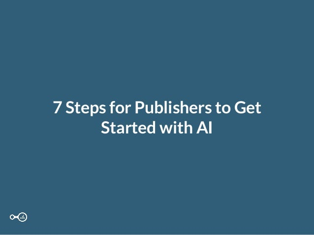 7 Steps for Publishers to Get Started with AI