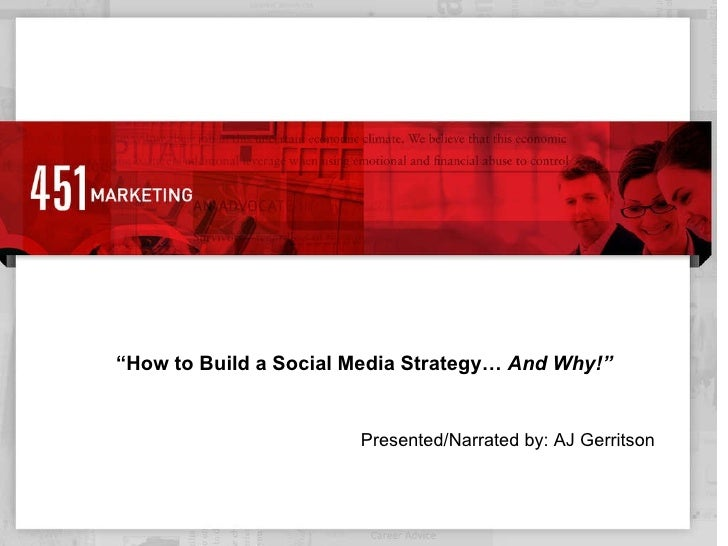 "Presented/Narrated by: AJ Gerritson "" How to Build a Social Media Strategy…  And Why!"""