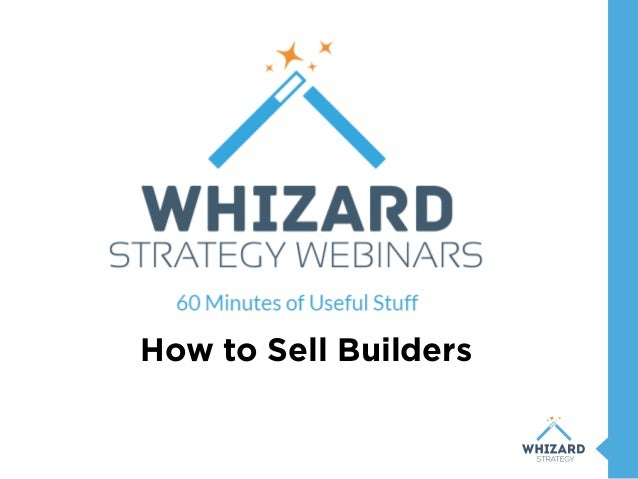 How to Sell Builders