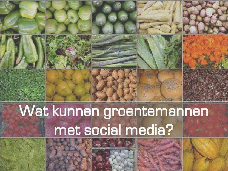 Wat kunnen groentemannen    met social media?